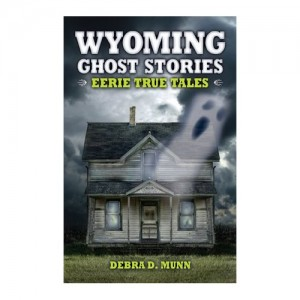 Wyoming Ghost Stories